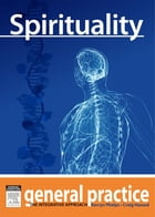 Spirituality: General Practice: The Integrative Approach Series by Craig Hassed