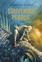 Souvenirs perdus T3: Pluie by Samantha Bailly