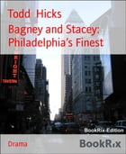 Bagney and Stacey: Philadelphia's Finest by Todd Hicks