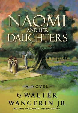 Book Naomi and Her Daughters: A Novel by Walter Wangerin Jr.