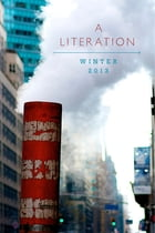 A Literation: Winter 2013 by Literation Publications