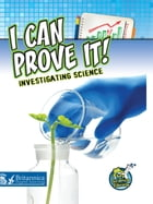 I Can Prove It! Investigating Science by Kelli Hicks