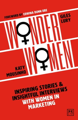 Wonder Women: Inspiring stories and insightful interviews with women in marketing
