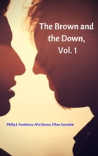 The Brown and the Down by Phillip J. Handelson