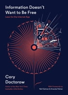 Information Doesn't Want to Be Free: Laws for the Internet Age by Cory Doctorow