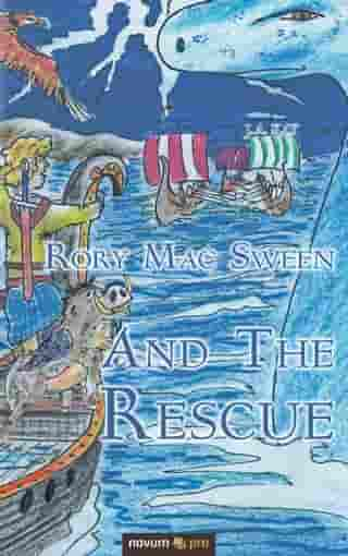 Rory Mac Sween and the Rescue by J.A. Kay