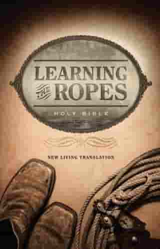 Learning the Ropes Bible NLT