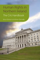 Human Rights in Northern Ireland,: The Committee on the Administration of Justice Handbook