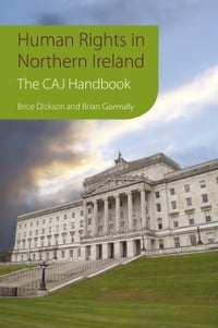 Human Rights in Northern Ireland: The Committee on the Administration of Justice Handbook