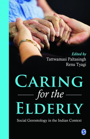 Caring for the Elderly Social Gerontology in the Indian Context