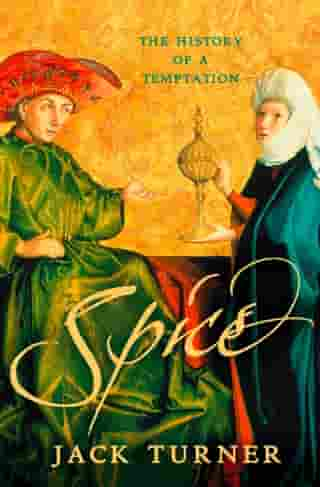 Spice: The History of a Temptation (Text Only) by Jack Turner