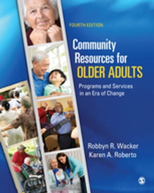 Community Resources for Older Adults Programs and Services in an Era of Change