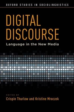 Book Digital Discourse: Language in the New Media by Crispin Thurlow