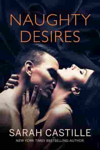 Naughty Desires: Naughty Shorts, #1 by Sarah Castille