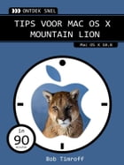 Tips voor Mac OS X Mountain Lion: mac OS X 10.8 by Bob Timroff