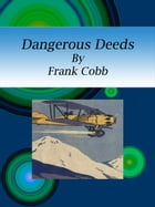 Dangerous Deeds by Frank Cobb