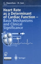 Heart rate as a determinant of cardiac function: Basic mechanisms and clinical significance by G. Hasenfuss