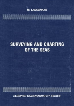 Book Surveying and Charting of the Seas by Langeraar, W.