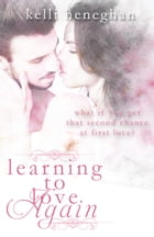 Learning to Love Again by Kelli Heneghan