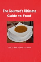 The Gourmet's Ultimate Guide to Food