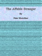The Affable Stranger by Peter Mcarthur