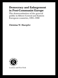 Democracy and Enlargement in Post-Communist Europe: The Democratisation of the General Public in 15…