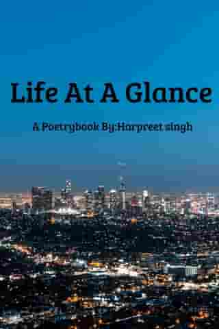 Life at a Glance by Harpreet Singh