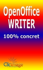 OpenOffice Writer 100% concret by Alain Nauleau