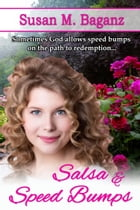 Salsa and Speed Bumps by Susan M. Baganz