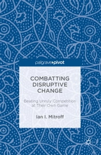Combatting Disruptive Change: Beating Unruly Competition at Their Own Game