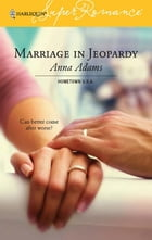 Marriage in Jeopardy by Anna Adams