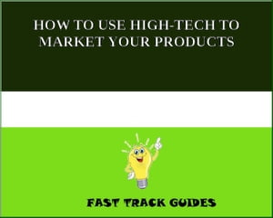HOW TO USE HIGH-TECH TO MARKET YOUR PRODUCTS by Alexey
