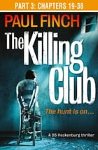 The Killing Club (Part Three: Chapters 19-38) (Detective Mark Heckenburg, Book 3) by Paul Finch