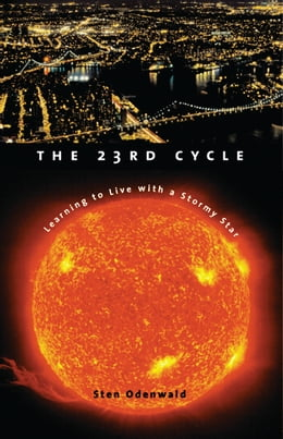 Book The 23rd Cycle: Learning to Live with a Stormy Star by Sten Odenwald
