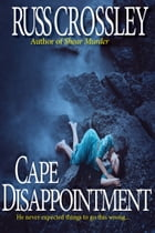 Cape Disappointment by Russ Crossley