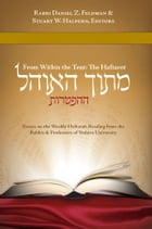 Mitokh HaOhel: Haftara Reading: Essays on the Weekly Haftara Reading by Yeshiva University Rabbis & Professors