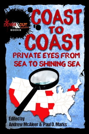 Coast to Coast: Private Eyes from Sea to Shining Sea by Andrew McAleer
