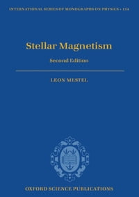 Stellar Magnetism: Second Edition
