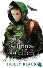 Der Prinz der Elfen by Holly Black