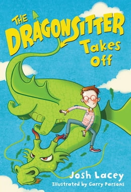 Book The Dragonsitter Takes Off by Josh Lacey