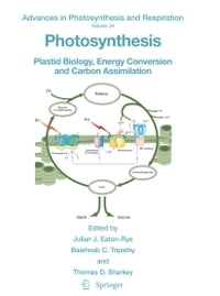 Photosynthesis: Plastid Biology, Energy Conversion and Carbon Assimilation