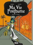 Ma Vie Posthume - Tome 02: Anisette et Formol by Hubert