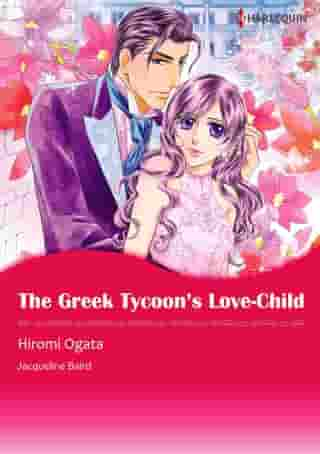 The Greek Tycoon's Love-Child (Harlequin Comics): Harlequin Comics by Jacqueline Baird