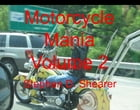 Motorcycle Mania Volume 2 by Stephen Shearer