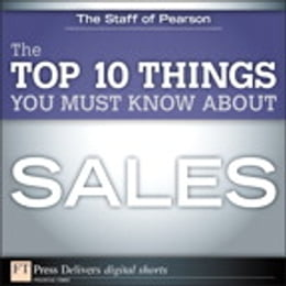 Book The Top 10 Things You Must Know About Sales by Staff of Pearson