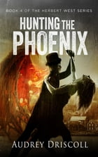 Hunting the Phoenix by Audrey Driscoll