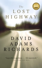 The Lost Highway by David Adams Richards