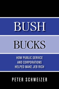 Bush Bucks: How Public Service and Corporations Helped Make Jeb Rich