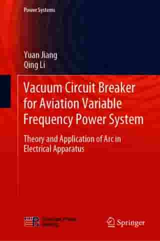 Vacuum Circuit Breaker for Aviation Variable Frequency Power System: Theory and Application of Arc in Electrical Apparatus