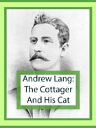 The Cottager And His Cat by Andrew Lang